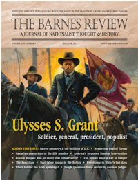 The Barnes Review, May/June 2011: Ulysses S. Grant: Soldier, General, President, Populist