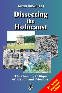 Dissecting the Holocaust. The Growing Critique of 'Truth' and 'Memory'
