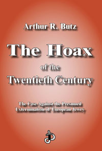 The Hoax of the Twentieth Century. The Case Against the Presumed Extermination of European Jewry