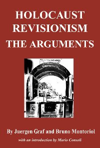 Graf & Montoriol: Holocaust Revisionism: The Arguments