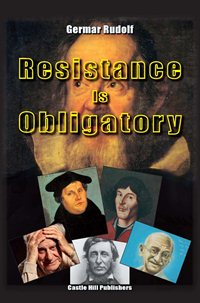 G. Rudolf: Resistance Is Obligatory
