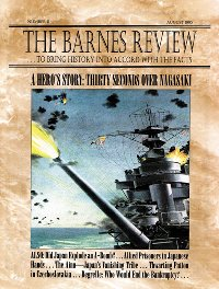 The Barnes Review, August 1995: A Hero's Story--Thirty Seconds Over Nagasaki