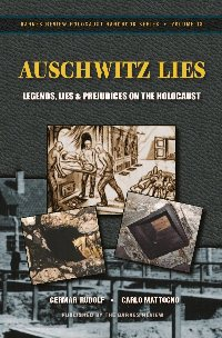 Auschwitz Lies. Legends, Lies, and Prejudices on the Holocaust