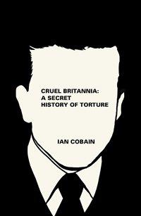 Ian Cobain, 'Cruel Britannia'