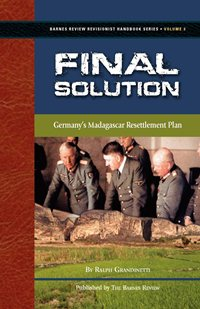 Ralph Grandinetti: Final Solution: Germany's Madagascar Resettlement Plan