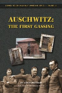 Carlo Mattogno, Auschwitz: The First Gassing