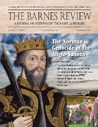 The Barnes Review, January-February 2013: The Norman Genocide of the Anglo-Saxons