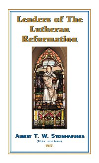 G.A. Neilson: 'Leaders of the Lutheran Reformation'