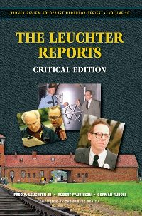 F. Leuchter, R. Faurisson, G. Rudolf: 'The Leuchter Reports. Critical Edition'