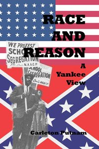 Carleton Putnam, 'Race and Reason: A Yankee View'