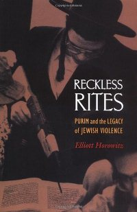 Elliott Horowitz: 'Reckless Rites'