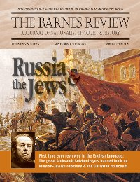 The Barnes Review, September/October 2008: Russia and the Jews