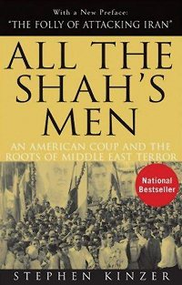 Stephen Kinzer: 'All the Shah's Men'