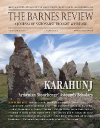 The Barnes Review, July/August 2011: Karahunj—'Armenian Stonehenge' Astounds Scholars