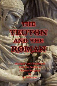 Charles Kingsley, 'The Teuton and the Roman'