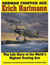 Erich Hartmann: German Fighter Ace