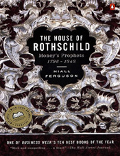 The House of Rothschild. Book I: Money's Prophets, 1798-1848